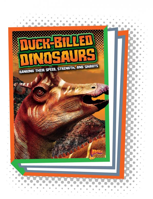 Duck-Billed Dinosaurs: Ranking Their Speed, Strength, and Smarts