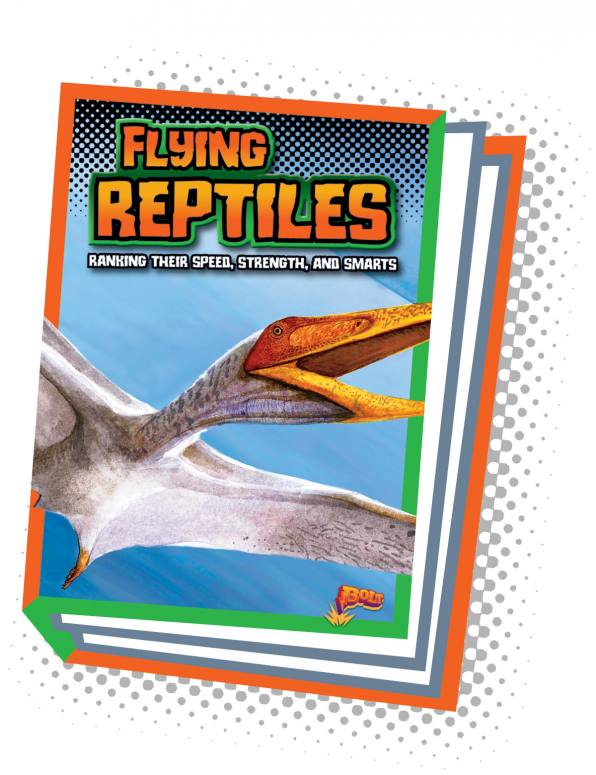 Flying Reptiles: Ranking Their Speed, Strength, and Smarts