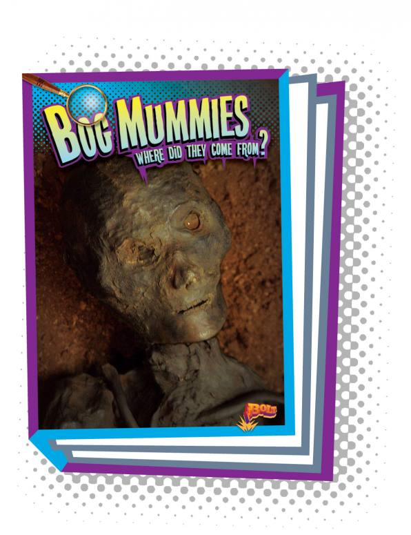 Bog Mummies: Where Did They Come From?