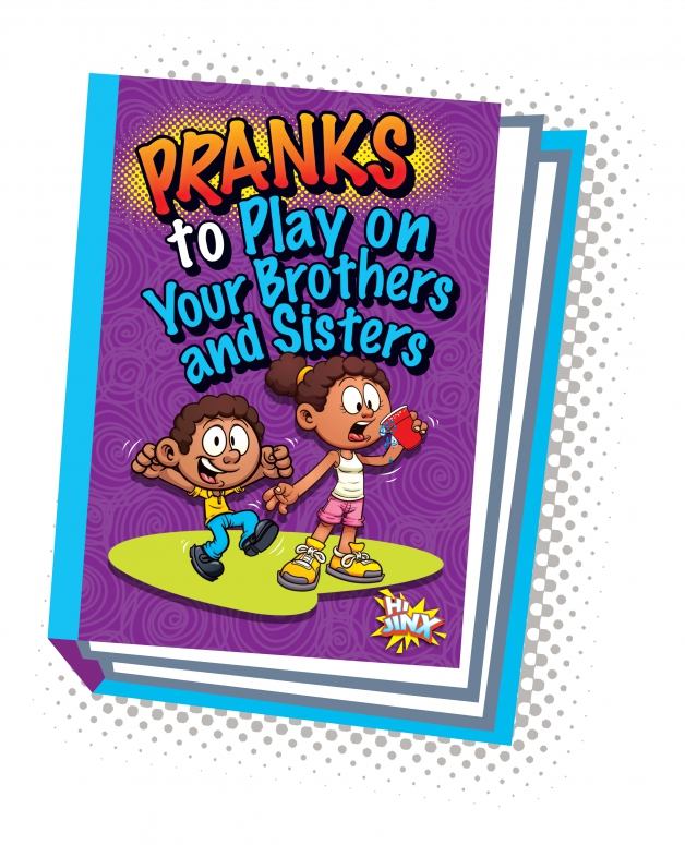 Pranks to Play on Your Brothers and Sisters